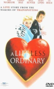 """Poster for """"A Life Less Ordinary"""""""